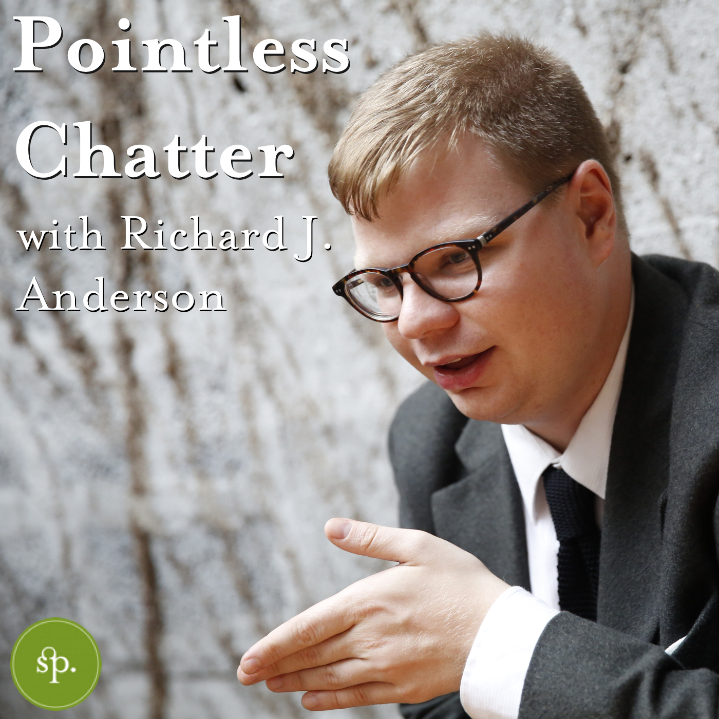 Pointless Chatter with Richard J. Anderson